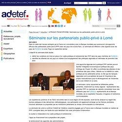 AFRIQUE FRANCOPHONE/ Séminaire sur les partenariats public-privé à Lomé
