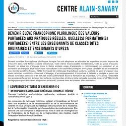 Devenir élève francophone plurilingue Des valeurs partagées aux pratiques réelles, quelle(s) formation(s) partagée(s) entre les enseignants de classes dites ordinaires et enseignants d'UPE2A