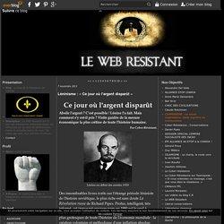 Le blog de la Résistance sur Internet - Le WEB Résistant est le seul site francophone présentant toutes les références sur les sites de réinformation. Faites-le connaître autour de vous ! Ne restez pas seul, nous sommes nombreux.