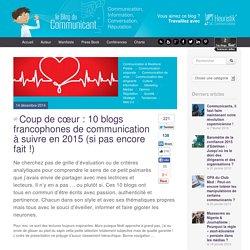 10 blogs francophones de communication à suivre en 2015