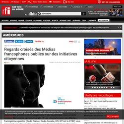 Regards croisés des Médias francophones publics sur des initiatives citoyennes