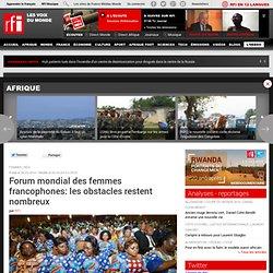Forum mondial des femmes francophones: les obstacles restent nombreux - France