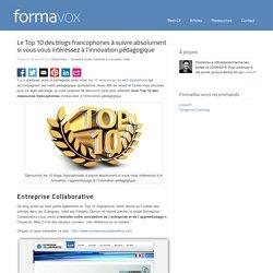 Le Top 10 des blogs francophones à suivre absolument si vous vous intéressez à l'innovation pédagogique
