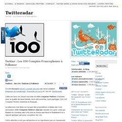Les 100 Comptes Francophones à Follower