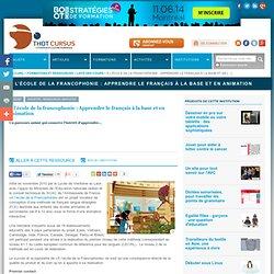 À l'école de la francophonie : Apprendre le français à la base et en animation