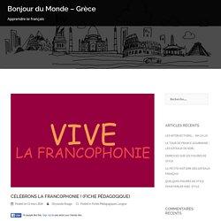 CÉLÉBRONS LA FRANCOPHONIE ! (FICHE PÉDAGOGIQUE) – Bonjour du Monde – Grèce