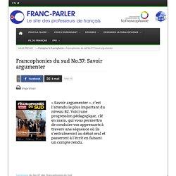 Francophonies du sud No.37: Savoir argumenter