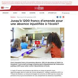 Jusqu'à 1200 francs d'amende pour une absence injustifiée à l'école? - rts.ch - Genève