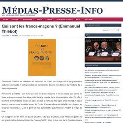 Qui sont les francs-maçons ? (Emmanuel Thiébot) -Article- [voir livre :ISBN : 978-2-258-11836-2