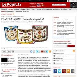 FRANCS-MAÇONS - Sacrés hauts grades !, actualité Politique : Le Point
