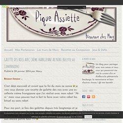 GALETTE DES ROIS AVEC CRÈME FRANGIPANE AU NINI (Recette au Companion) - Pique - Assiette