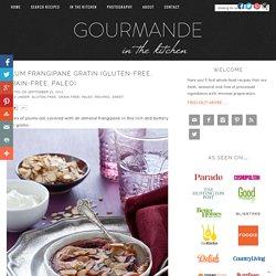 Plum Frangipane Gratin (Gluten-Free, Grain-Free, Paleo)