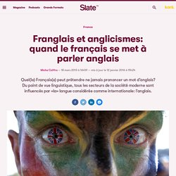 Franglais et anglicismes: quand le français se met à parler anglais