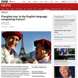 Franglais row: Is the English language conquering France?