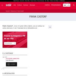 Frank Castorf : son actualité sur France Inter