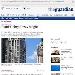 Frank Gehry: Dizzy heights