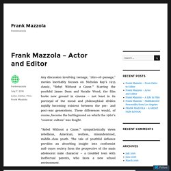 Frank Mazzola – Actor and Editor