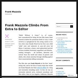 Frank Mazzola Climbs From Extra to Editor