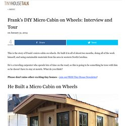 Frank's DIY Micro Cabin on Wheels: Interview and Tour