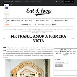 Mr Frank: amor a primera vista - Eat & Love Madrid