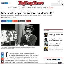 New Frank Zappa Doc Wows at Sundance 2016