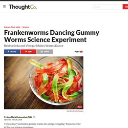 Frankenworms Dancing Gummy Worms Science Experiment