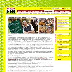 Frankfurter Metzger lebt vegan – FFH.de