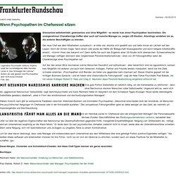 Frankfurter Rundschau - Wenn Psychopathen im Chefsessel sitzen