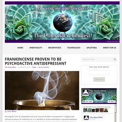 Frankincense Proven To Be Psychoactive Antidepressant