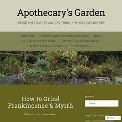 How to Grind Frankincense & Myrrh – Apothecary's Garden