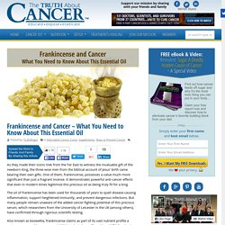 Frankincense and Cancer - What You Need to Know About This Essential Oil