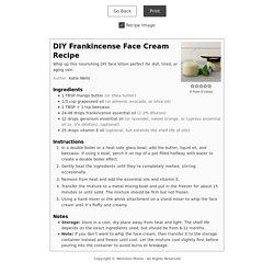 DIY Frankincense Face Cream Recipe - Wellness Mama®
