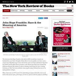 John Hope Franklin: Race & the Meaning of America by Drew Gilpin Faust