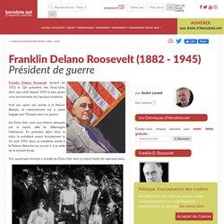 Franklin Delano Roosevelt (1882 - 1945) - Président de guerre