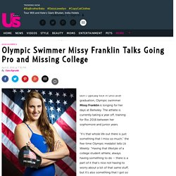 Missy Franklin Talks Swimming Pro and Missing College