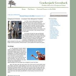 Compound Interest - A Lesson from Benjamin FranklinCrackerjack Greenback