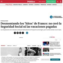 Franquismo: Desmontando los 'hitos' de Franco: no creó la Seguridad Social ni las vacaciones pagadas