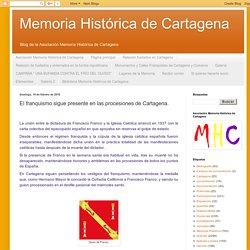 Memoria Histórica de Cartagena: El franquismo sigue presente en las procesiones de Cartagena.