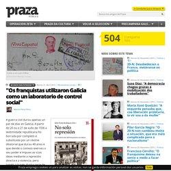 'Os franquistas utilizaron Galicia como un laboratorio de control social'