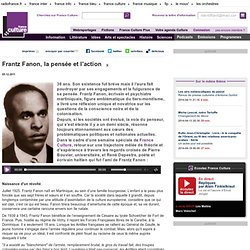 Frantz Fanon, la pensée et l'action - France Culture