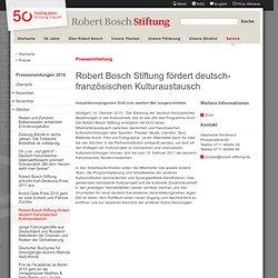 Robert Bosch Stiftung fördert deutsch-französischen Kulturaustausch