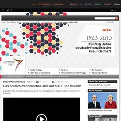 Das deutsch-französische Jahr auf ARTE und im Netz