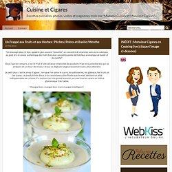 Un Frappé aux Fruits et aux Herbes : Pêches/ Poires et Basilic/Menthe