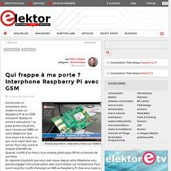 Qui frappe à ma porte ? Interphone Raspberry Pi avec GSM