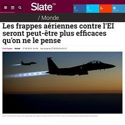 Les frappes aériennes contre l'EI seront peut-être plus efficaces qu'on ne le pense