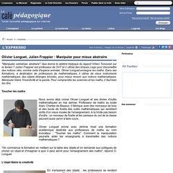 Olivier Longuet, Julien Frappier : Manipuler pour mieux abstraire p