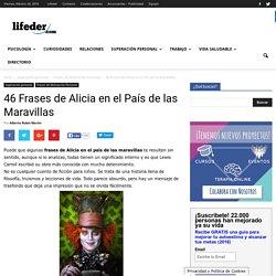46 Frases de Alicia en el País de las Maravillas