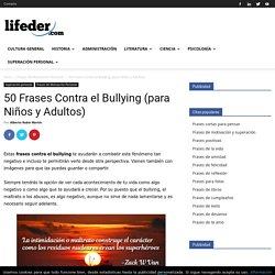50 Frases Contra el Bullying (para Niños y Adultos)