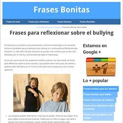 Frases para reflexionar sobre el bullying