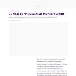 75 frases y reflexiones de Michel Foucault